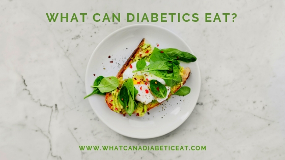 What can Diabetics eat?