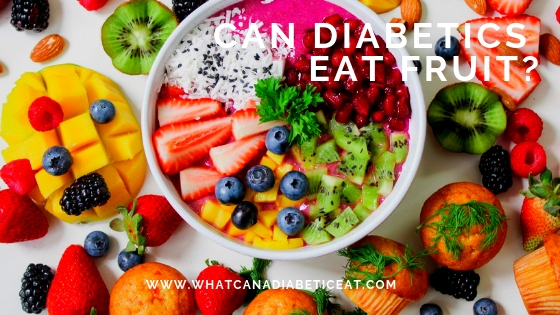 Can Diabetics eat Fruit? Good Fruits for Diabetics to eat!