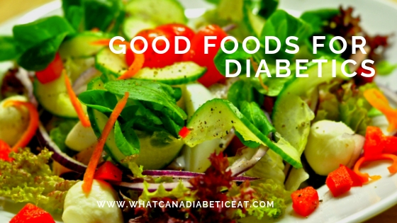Good Foods for Diabetics | What can a diabetic eat?