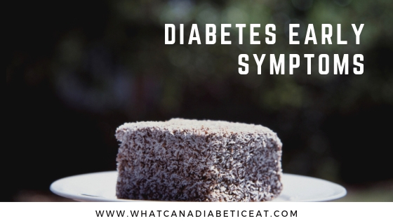 Diabetes early symptoms you need to watch out for and change your diet