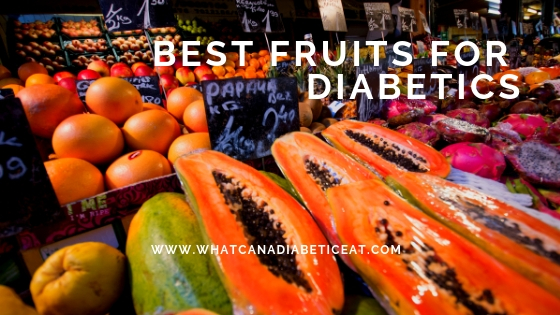 Best Fruits for Diabetics | What fruits can a diabetic eat?