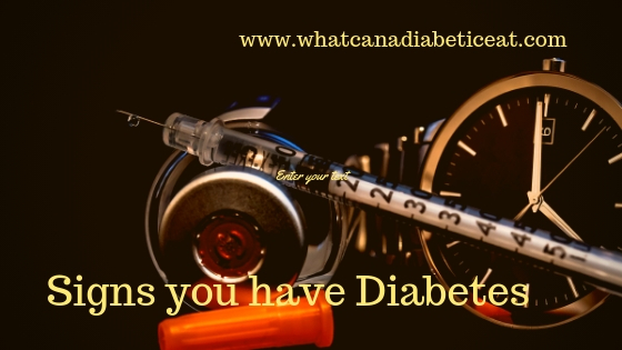 Signs you have Diabetes