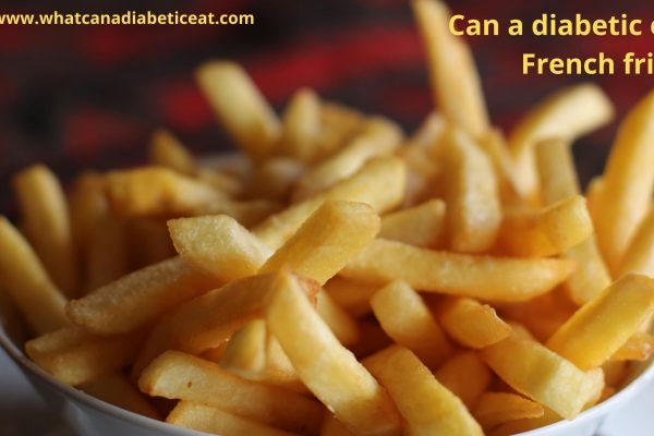 Can a diabetic eat French fries?