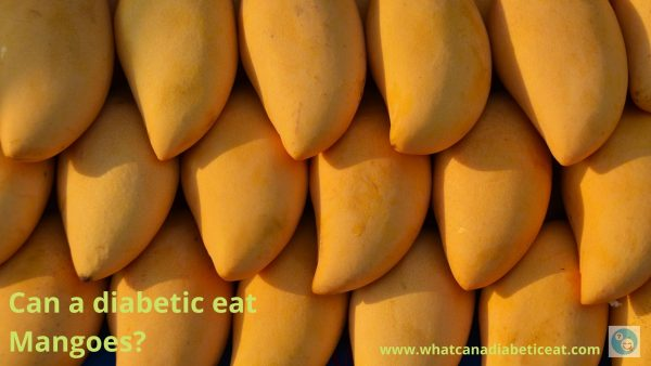 Can a diabetic eat Mangoes?