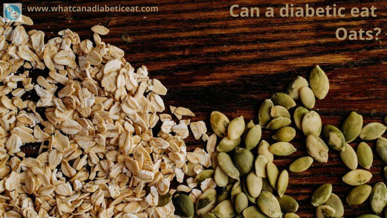 Can a diabetic eat Oats?
