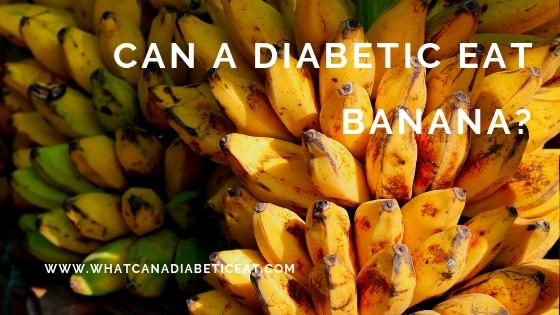 Can a diabetic eat banana?