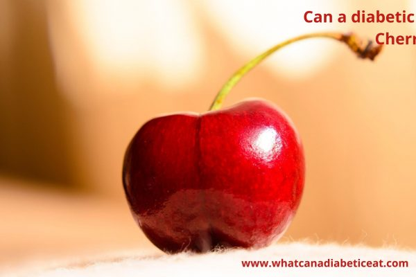 Can a diabetic eat Cherries?