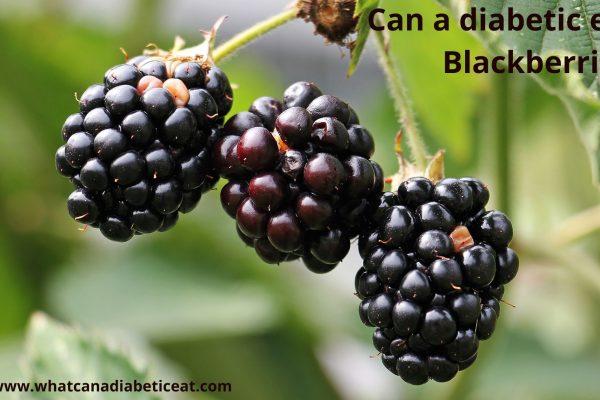 Can a diabetic eat Blackberries?