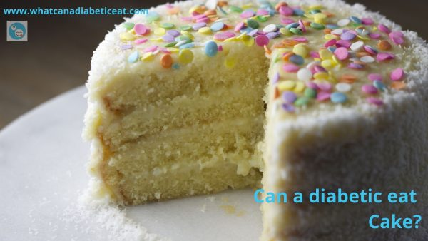 Can a diabetic eat Cake?