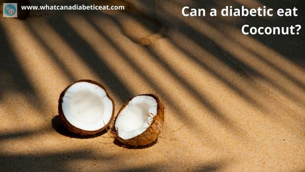 Can a diabetic eat Coconut?