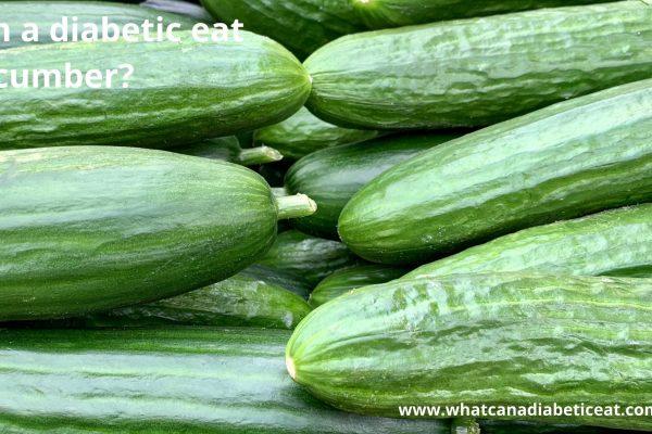 Can a diabetic eat Cucumber?