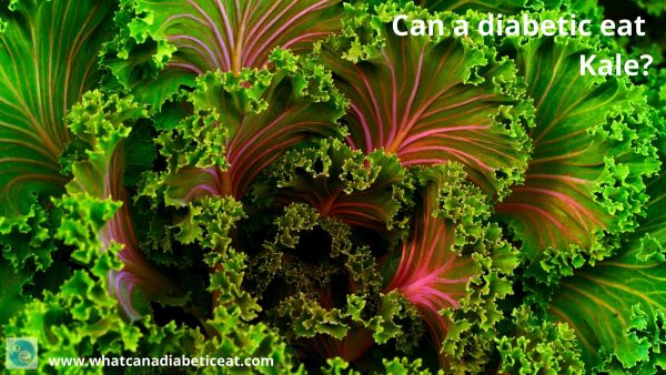 Can a diabetic eat Kale?