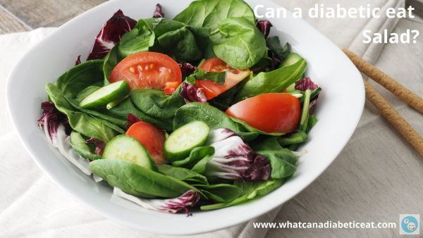 Can a diabetic eat Salad?