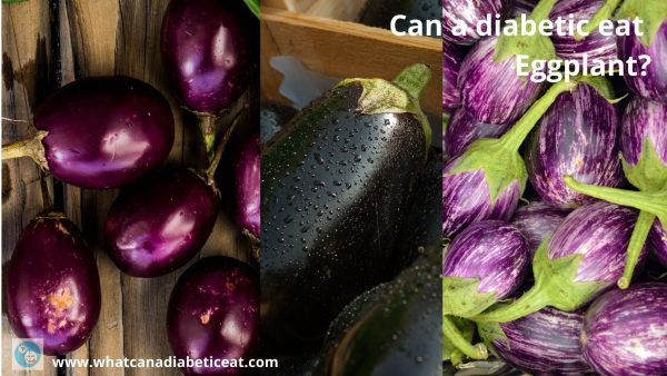 Can a diabetic eat Eggplant?