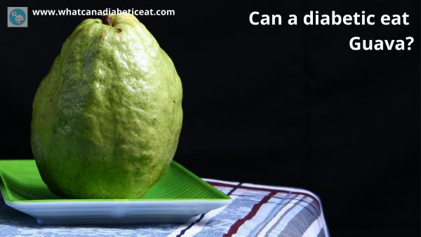 Can a diabetic eat Guava?