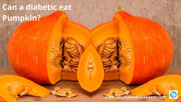 Can a diabetic eat Pumpkin?