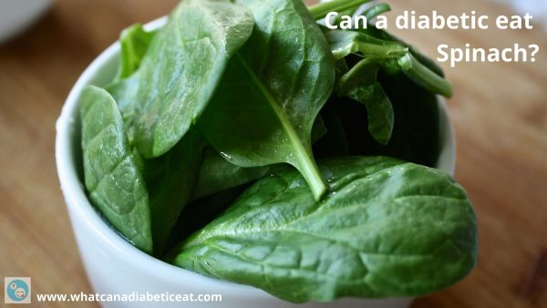 Can a diabetic eat Spinach?
