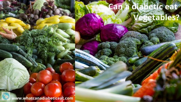 Can a diabetic eat Vegetables?