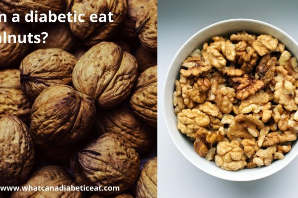 Can a diabetic eat Walnuts?