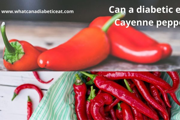 Can a diabetic eat Cayenne pepper?
