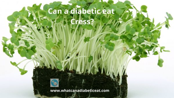 Can a diabetic eat Cress?