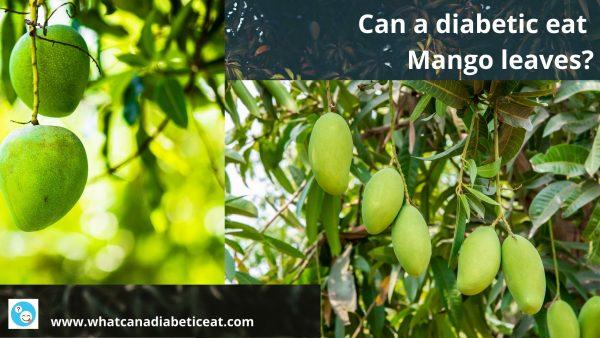 Can a diabetic eat Mango leaves?