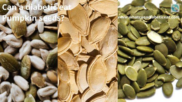 Can a diabetic eat Pumpkin seeds?