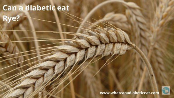 Can a diabetic eat Rye?