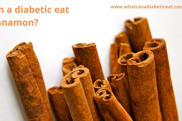 Can a diabetic eat Cinnamon?