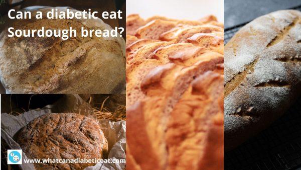 Can a diabetic eat Sourdough bread?